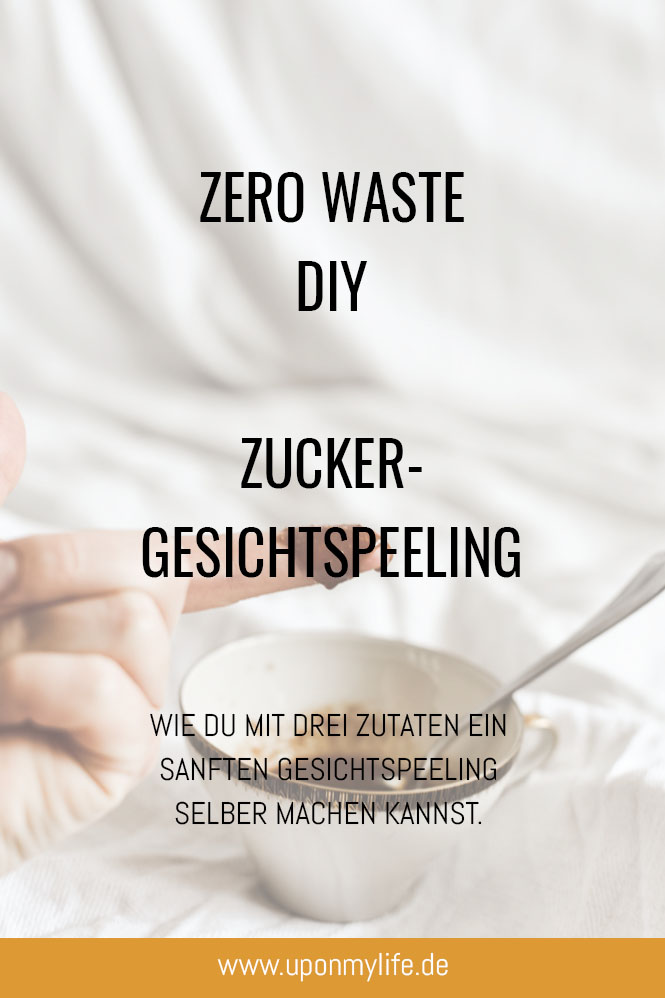 Zero Waste DIY Zucker - Gesichtspeeling - einfach selber machen