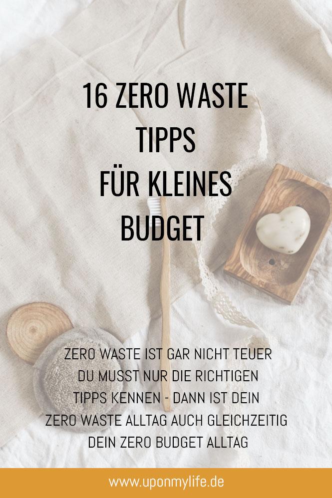 Zero Waste mit kleinem Budget - Ich habe 16 einfache schnelle Tipps zusammengestellt, die deinen nachhaltigen Alltag noch einfacher und günstiger machen.