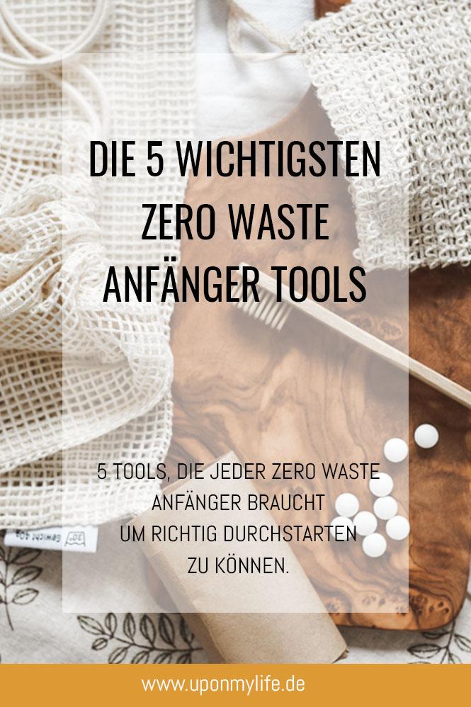 Ich zeige dir die 5 Zero Waste Anfänger Tools, auf die du zu Beginn deiner Umstellung auf einen Zero Waste Alltag setzen solltest.