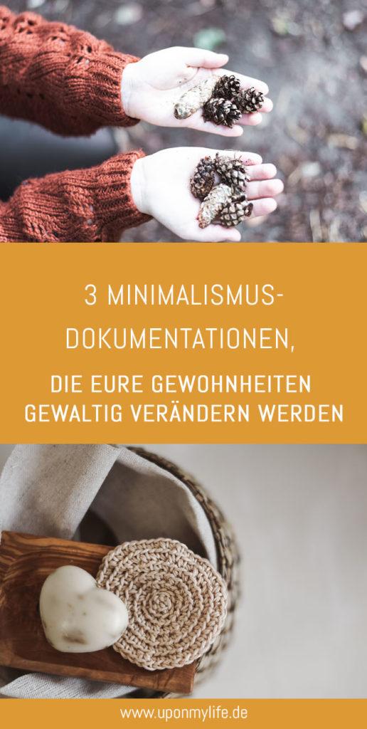 3 Minimalismus-Dokumentationen, die eure Gewohnheiten ändern werden Uponmylife