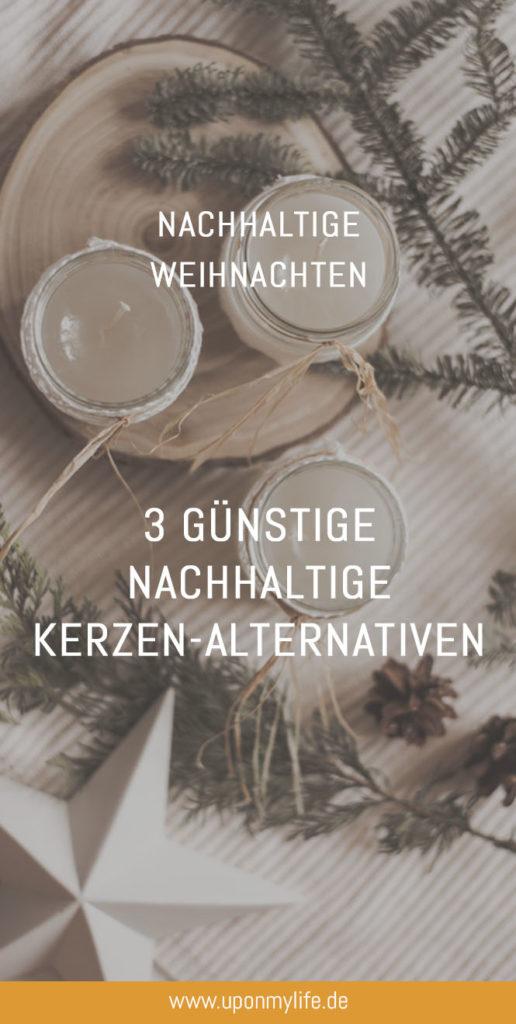 3 günstige nachhaltige Kerzen-Alternativen zu Paraffin-Kerzen für euren Zero Waste Lifestyle im Alltag + eine DIY Idee für Kerzenreste. #weihnachten #kerzen #diy #nachhaltigkeit