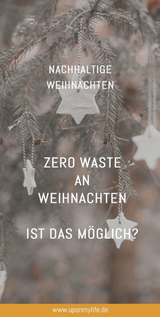 Zero Waste an Weihnachten ist echt nicht leicht. Für euch habe ich konkrete Umsetzungsideen zusammengestellt - welche Zero Waste Tipps könnt ihr umsetzen? #zerowaste #weihnachten #nachhaltigkeit