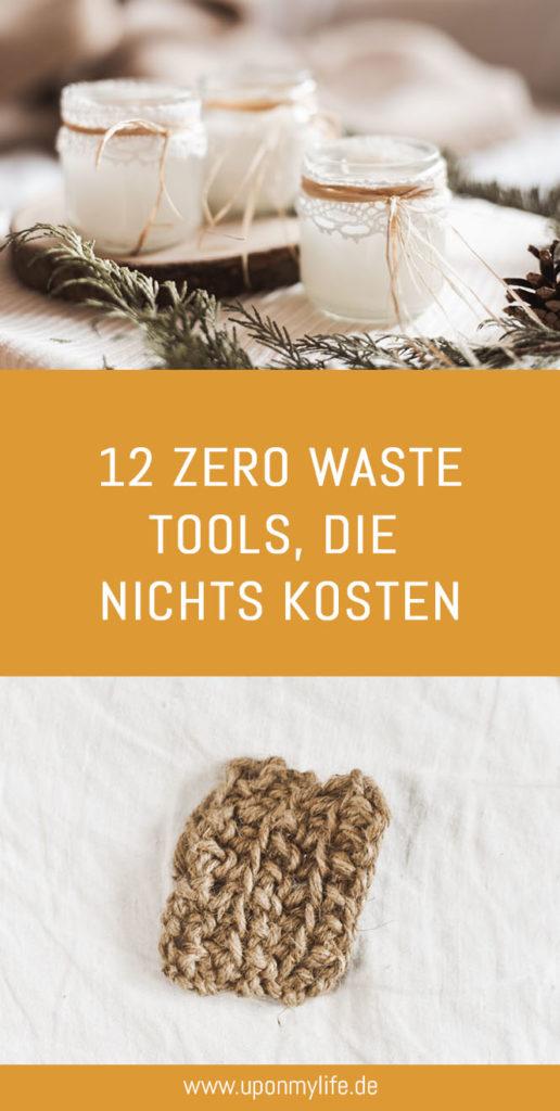 Zero Waste ist nicht teuer: 12 Ideen, die fast nichts kosten zeige ich dir. Einfache Less Waste Alternativen, Omas Gegenstände und Upcycling DIY Ideen. #zerowaste #tools #lesswaste