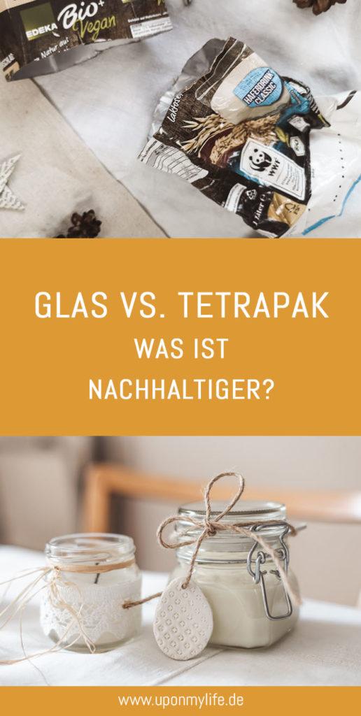 Glas oder Tetrapak - Was ist nachhaltiger? Ich vergleiche beide Verpackungsarten und zeige euch welche umweltfreundlicher ist. Glas vs Tetrapak #zerowaste #nachhaltigkeit #tetrapak