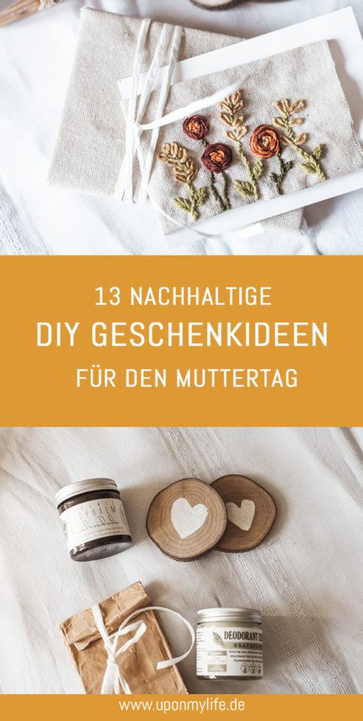 Schenkt ihr was zum Muttertag? Wisst ihr schon wie ihr Danke sagen wollt? Ich zeige euch 13 nachhaltige DIY Geschenkideen für den Muttertag #diy #muttertag #upcycling