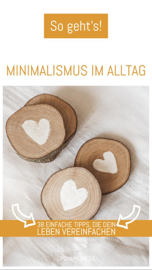 38 Tipps für einen minimalistischen Alltag - Alle Minimalismus-Tipps kannst du ganz einfach und schnell umsetzen. Was hält dich davon ab einfacher zu leben? #minimalismus #alltag #tipps
