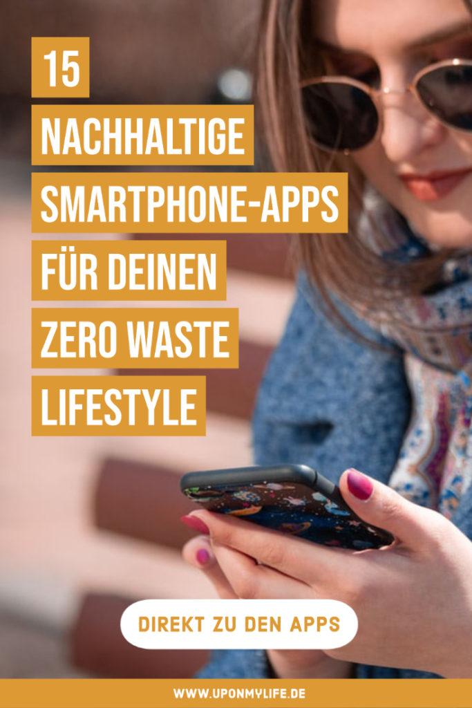 15 nachhaltige Apps, die deinen Alltag einfach und nachhaltig bereichern. Hilfreiche Zero Waste Apps fürs Smartphone installieren & immer dabei haben. #zerowaste #nachhaltigkeit #apps