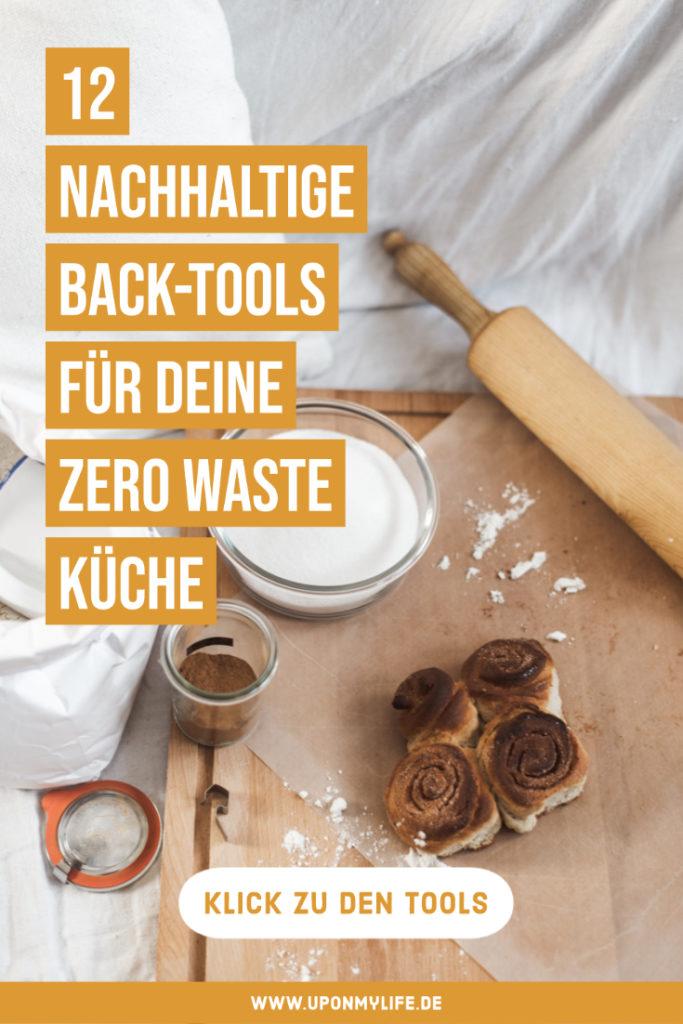 Zero Waste Backen - Die 12 wichtigsten Zutaten, Tools und einfache Rezepte - Der ultimative Guide für euer unverpacktes Backen. #backen #zerowaste #plastikfrei