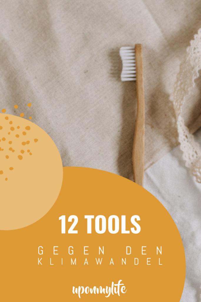 12 Tools gegen den Klimawandel, die wir alle nutzen können um Ressourcen und CO2 einzusparen - einfach im Alltag einsetzen & CO2-Bilanz senken