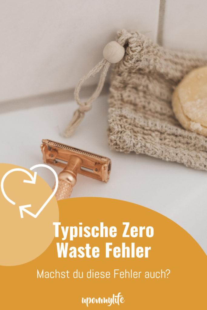 Wir alle kämpfen mit Zero Waste. Machst du dabei auch diese 5 typische Zero Waste Anfänger-Fehler? Die demotivieren? So vermeidest du sie!