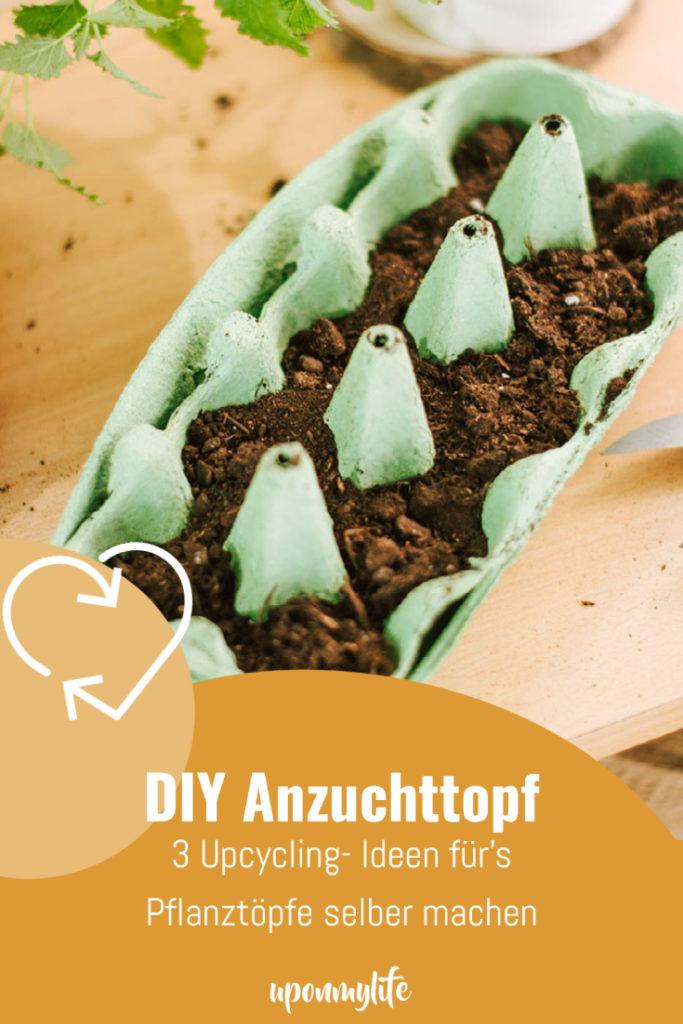 DIY Anzuchttopf: 3 Upcycling- Ideen für's Pflanztöpfe selber machen für euren nachhaltigen Balkon und Garten. Jetzt ganz einfach nachmachen!