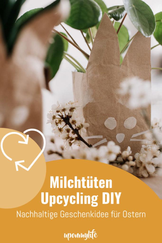 Einfache Milchtüten Upcycling Idee: Nachhaltige DIY Geschenkverpackung für euer Ostergeschenk oder als Pflanzentopf einfach selber machen