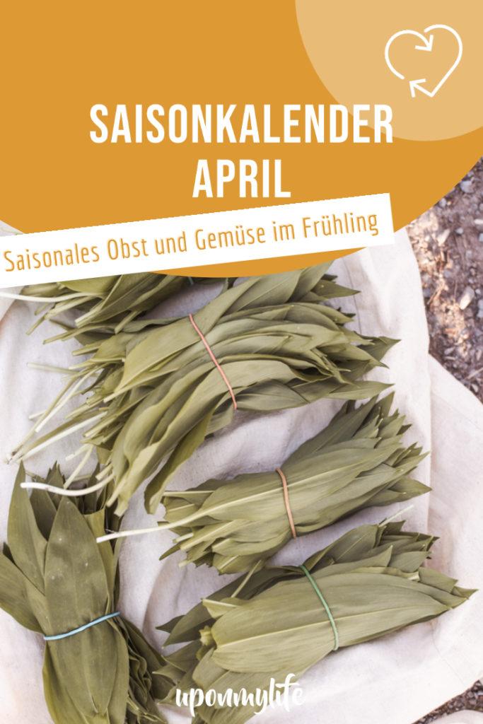 Saisonkalender April: Saisonales Obst und Gemüse im Frühling aus unserer Region. Was ist wann reif? Wann wird was geerntet? Nachhaltig Kochen