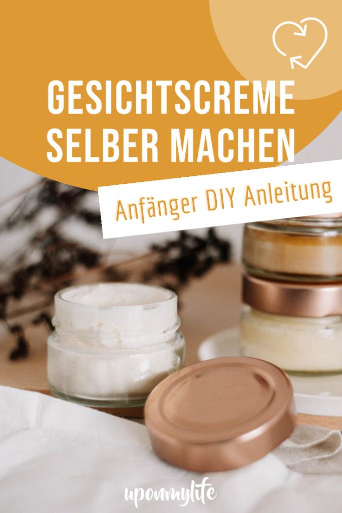 Gesichtscreme selber machen: Nachhaltige DIY Naturkosmetik für deine Haut einfach selber herstellen und dein Gesicht reichhaltig pflegen