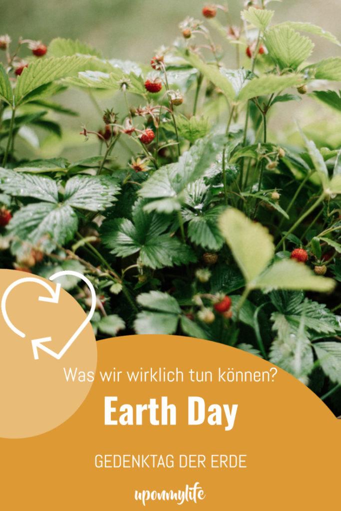 Earth Day - Der Tag der Erde. Was hat es damit auf sich? Und was können wir wirklich gegen Umweltschutz und Klimawandel tun? Ich zeig's euch!