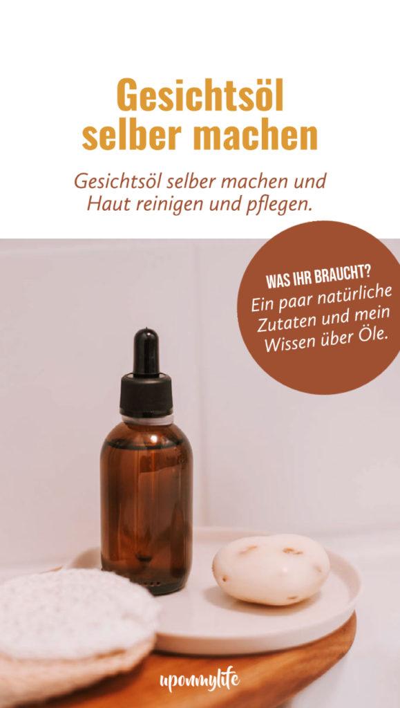 Gesichtsöl selber machen und Haut reinigen und pflegen. Mehr als ein paar natürliche Zutaten und mein Wissen über Öle braucht ihr nicht.